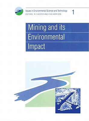 Mining and its Environmental Impact: RSC (Issues in Environmental Science and Technology)