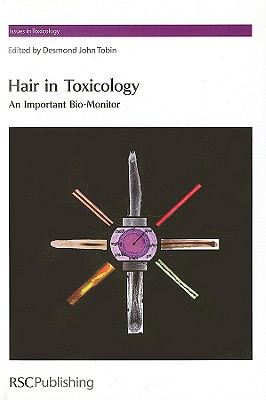 Image for Hair in Toxicology: An Important Bio-Monitor (Issues in Toxicology)