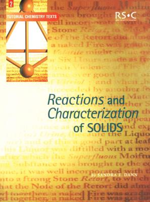 Reactions and Characterization of Solids (Basic Concepts In Chemistry), Sandra E. Dann