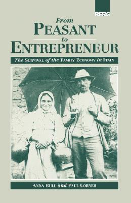Image for From Peasant to Entrepreneur: The Survival of the Family Economy in Italy