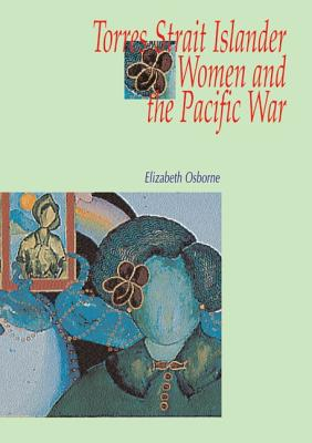 Image for Torres Strait Islander Women and the Pacific War