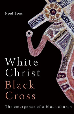 Image for White Christ Black Cross: The Emergence of a Black Church