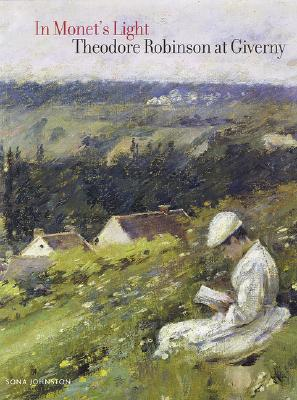 Image for In Monet's Light: Theodore Robinson at Giverny