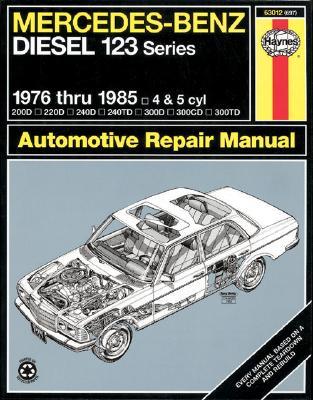 Image for Mercedes Benz Diesel Automotive Repair Manual: 123 Series, 1976 thru 1985 (Haynes Repair Manual)