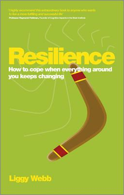 Image for Resilience: How to cope when everything around you keeps changing