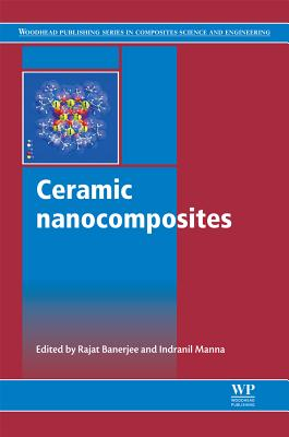 Ceramic Nanocomposites (Woodhead Publishing Series in Composites Science and Engineering)