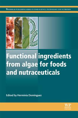 Functional Ingredients from Algae for Foods and Nutraceuticals (Woodhead Publishing Series in Food Science, Technology and Nutrition)