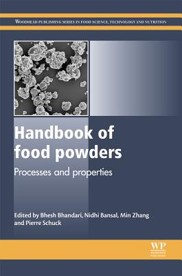 Handbook of Food Powders: Processes and Properties (Woodhead Publishing Series in Food Science, Technology and Nutrition)