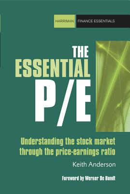 Image for The Essential P/E: Understanding the stock market through the price-earnings ratio (Harriman Finance Essentials)