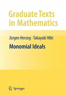 Monomial Ideals (Graduate Texts in Mathematics), Herzog, J�rgen; Hibi, Takayuki