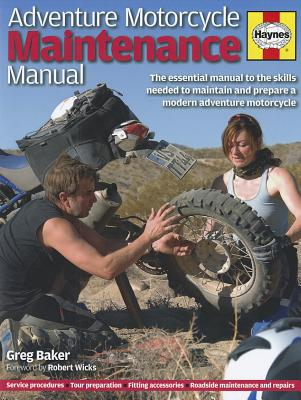Image for Adventure Motorcycle Maintenance Manual: The Essential Guide to All the Skills Needed to Maintain and Prepare a Modern Adventure Motorcycle