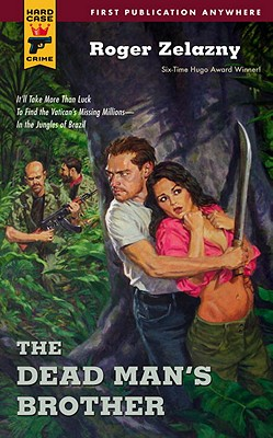 The Dead Man's Brother (Hard Case Crime Novels), Zelazny, Roger