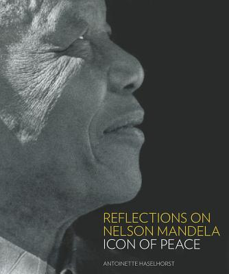 Image for Reflections on Nelson Mandela: Icon of Peace