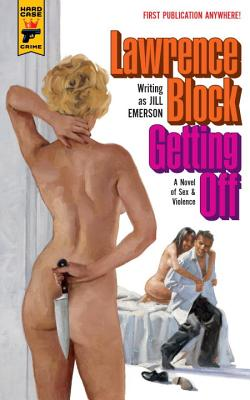 Image for Getting Off: A Novel of Sex and Violence