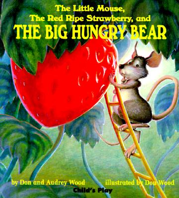 Image for The Little Mouse, the Red Ripe Strawberry, and the Big Hungry Bear (Child's Play Library)