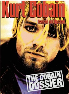 Image for Kurt Cobain: The Cobain Dossier