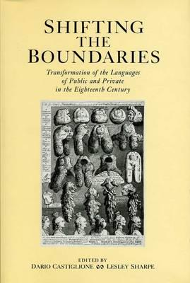 Image for Shifting The Boundaries: Transformation of the Languages of Public and Private in the Eighteenth Century (History)
