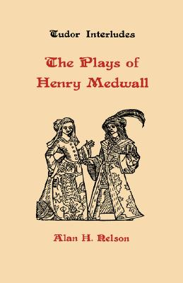 Image for The Plays of Henry Medwall (Tudor Interludes) (Volume 2)