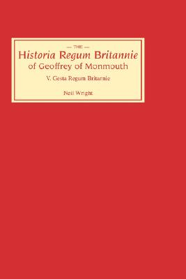 Historia Regum Britannie of Geoffrey of Monmouth V: The Gesta Regum Britannie