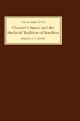 Chaucer's Boece and the Medieval Tradition of Boethius (Chaucer Studies)
