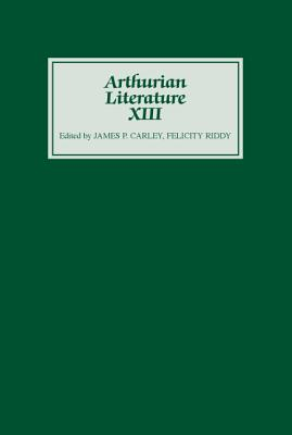 Arthurian Literature XIII, Carlley, James P.; Riddy, Felicity
