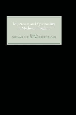 Mysticism and Spirituality in Medieval England