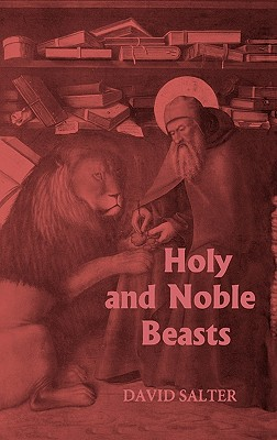 Image for Holy and Noble Beasts: Encounters with Animals in Medieval Literature