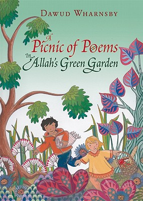 A Picnic of Poems: In Allah's Green Garden (Book & CD), Dawud Wharnsby