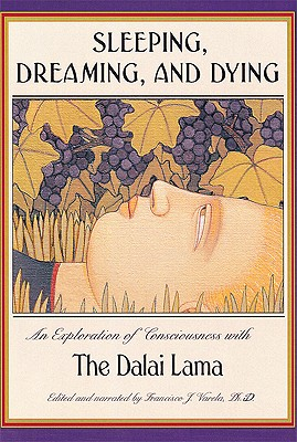Image for Sleeping, Dreaming, and Dying: An Exploration of Consciousness