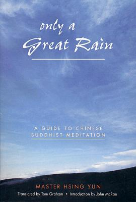 Image for Only a Great Rain : A Guide to Chinese Buddhist Meditation