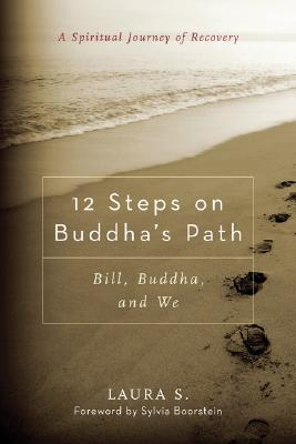 Image for 12 Steps on Buddha's Path: Bill, Buddha, and We