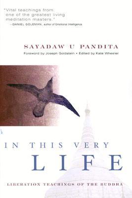 In This Very Life : The Liberation Teachings of the Buddha, Pandita, Sayadaw U.; Wheeler, Kate