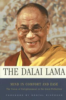 Mind in Comfort and Ease:  The Vision of Enlightenment in the Great Perfection, Dalai Lama XIV