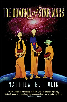 The Dharma Of Star Wars, Bortolin, Matthew