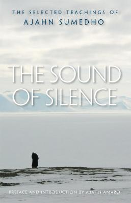 Image for SOUND OF SILENCE : THE SELECTED TEACHING