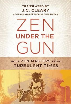 Image for ZEN UNDER THE GUN: Four Zen Masters from Turbulent