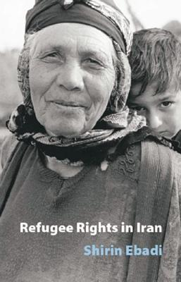 Refugee Rights in Iran, Ebadi, Shirin