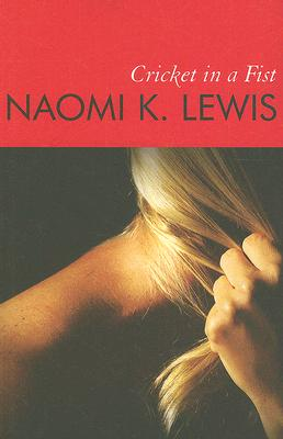 Cricket in a Fist, Naomi K Lewis