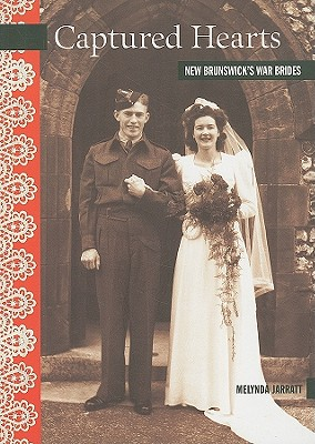 Image for Captured Hearts: New Brunswick's War Brides