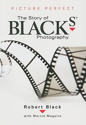 Picture Perfect: The Story of Black's Photography, Black, Robert; Maguire, Marnie