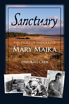 Image for Sanctuary - The Story Of Naturalist Mary Majka