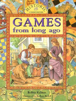 Image for Games from Long Ago (Historic Communities)