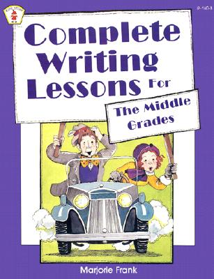 Image for Complete Writing Lessons For The Middle Grades (Kids' Stuff)
