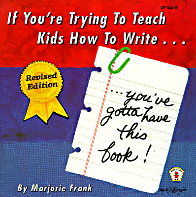 IF YOU'RE TRYING TO TEACH KIDS HOW TO WR, MARJORIE FRANK