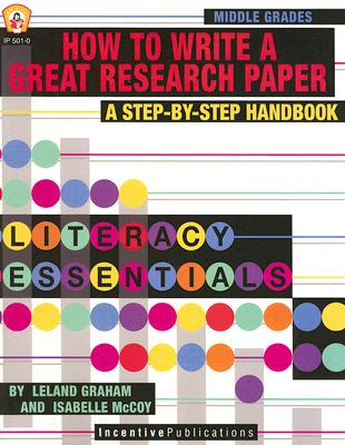Image for How To Write a Great Research Paper, New Edition: A Step-by-Step Handbook (Literacy Essentials)