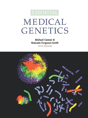 Essential Medical Genetics (Essentials), Connor, Michael; Ferguson-Smith, Malcolm