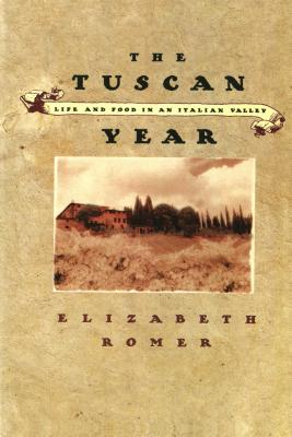 Image for The Tuscan Year: Life and Food in an Italian Valley