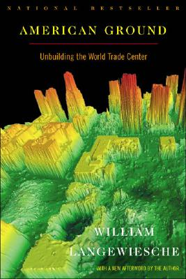American Ground: Unbuilding the World Trade Center, Langewiesche, William