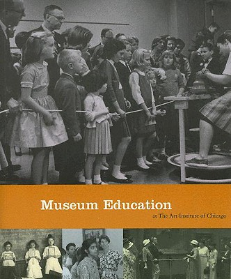 Image for MUSEUM EDUCATION AT ART INST IN CHICAGO (Museum Studies)