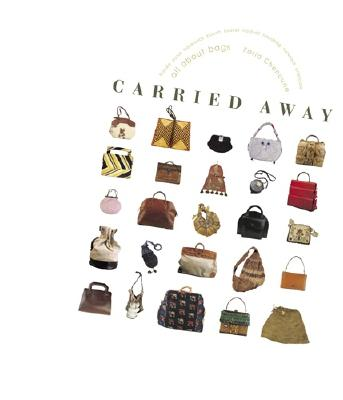 Carried Away: All About Bags, Chenoune, Farid (General Editor)